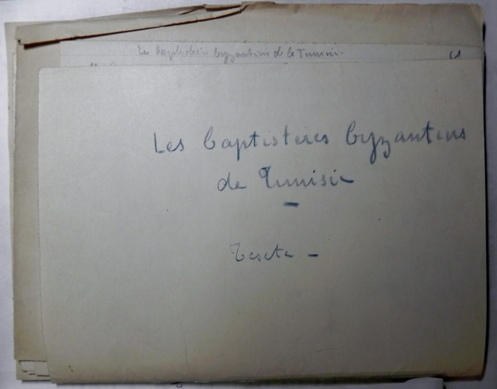 """Notes manuscrites de P. Gauckler sur les """"Baptistères byzantins de Tunisie"""" [INHA - Fonds Poinssot, 106, 089, 01, 02]"""